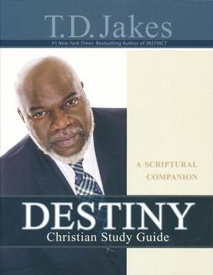 Destiny Christian Study Guide: A Scriptural Companion   -     By: T.D. Jakes
