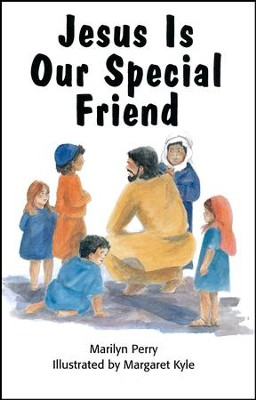 Jesus Is Our Special Friend  -     By: Marilyn Perry     Illustrated By: Margaret Kyle