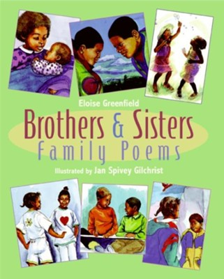 Brothers & Sisters: Family Poems  -     By: Eloise Greenfield, Jan Spivey Gilchrist
