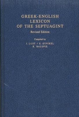 Greek-English Lexicon of the Septuagint   -     Edited By: J. Lust, E. Eynikel, K. Hauspie     By: Compiled by J. Lust, E. Eynikel & K. Hauspie