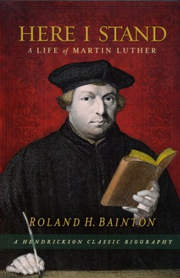 Here I Stand: A Life of Martin Luther  - Slightly Imperfect  -