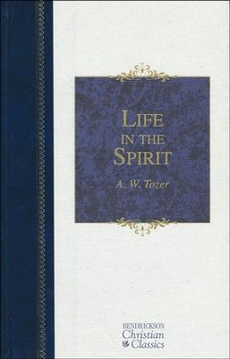 Life in the Spirit   -     By: A.W. Tozer