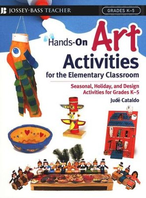 Hands-On Art Activities for the Elementary Classroom    -     By: Jude Cataldo