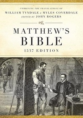 Matthew's Bible, 1537 Edition--Hardcover  -