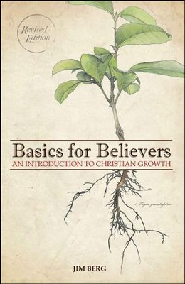 Basics for Believers, Revised   -     By: Jim Berg