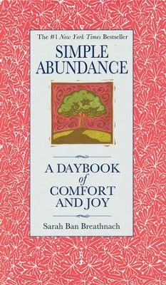 Simple Abundance: A Daybook of Comfort and Joy   -     By: Sarah Ban Breathnach