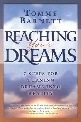 Reaching Your Dreams: 7 Steps for Turning Dreams into Reality  -     By: Tommy Barnett
