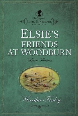 Elsie's Friends at Woodburn   -     By: Martha Finley