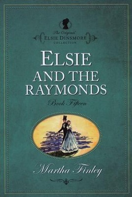 Elsie and the Raymonds   -     By: Martha Finley