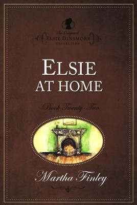 Elsie at Home   -     By: Martha Finley