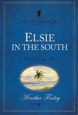 Elsie in the South    -     By: Martha Finley