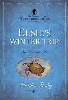 Elsie's Winter Trip   -     By: Martha Finley