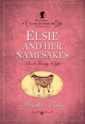 Elsie and Her Namesakes   -     By: Martha Finley