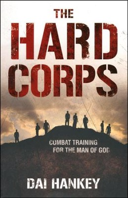 The Hard Corps: Combat Training for the Man of God   -     By: Dai Hankey