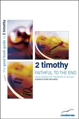 2 Timothy: Faithful to the End  -     By: Mark Mulryne