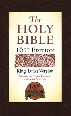 KJV 1611 Bible Without Apocrypha, 400th Anniversary Edition Deluxe Hardcover  -