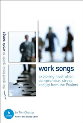 Psalms: Work Songs  -     By: Tim Chester