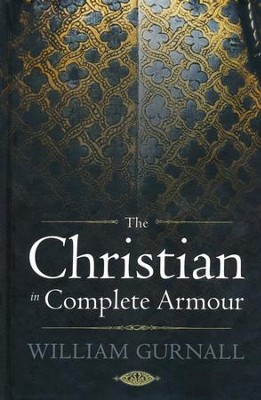 The Christian in Complete Armour   -     By: William Gurnall