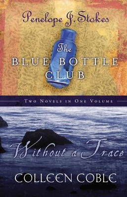 SE: Without a Trace & Blue Bottle Club 2 in 1 - eBook  -     By: Colleen Coble, Penelope J. Stokes