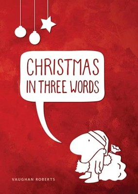 Christmas in Three Words  -     By: Vaughan Roberts