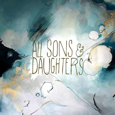 All Sons & Daughters, Limited Edition White Vinyl   -     By: All Sons & Daughters