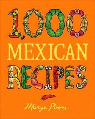 1,000 Mexican Recipes  -     By: Marge Poore