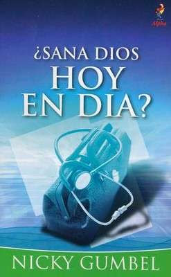 ¿Sana Dios Hoy en Día?  (Does God Heal Today?)  -     By: Nicky Gumbel