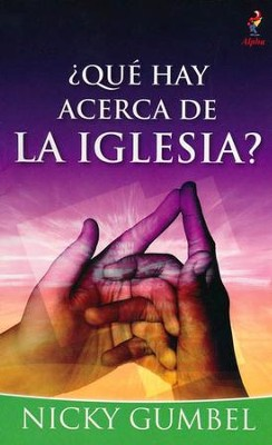¿Qué Hay Acerca de la Iglesia?  (What About the Church?)  -     By: Nicky Gumbel
