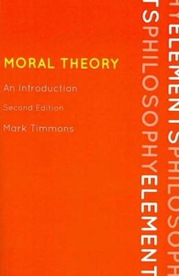 Moral Theory: An Introduction  -     By: Mark Timmons