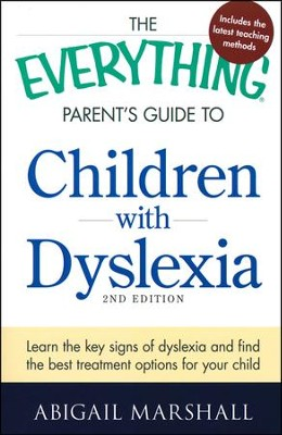 The Everything Parent's Guide to Children with Dyslexia: Learn the Key Signs  -     By: Abigail Marshall