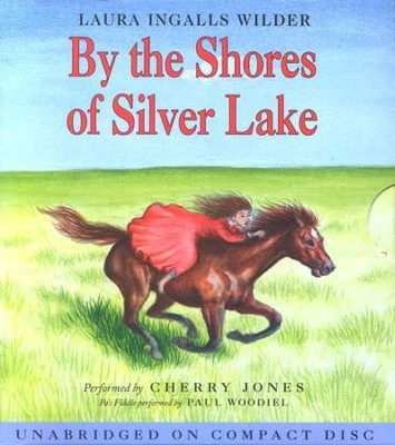 Little House on the Prairie #5:  By the Shores of Silver Lake - Audiobook on CD  -     Narrated By: Cherry Jones     By: Laura Ingalls Wilder