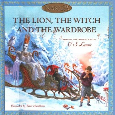 The Chronicles of Narnia: The Lion, the Witch and the Wardrobe,    -     By: C.S. Lewis, Hiawyn Oram     Illustrated By: Tudor Humphries