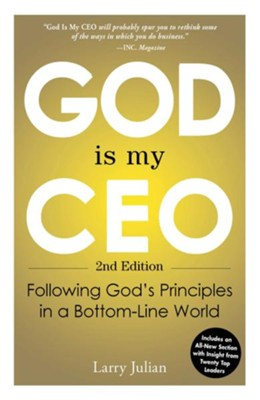 God is My CEO: Following God's Principles in a Bottom-Line World  -     By: Larry Julian