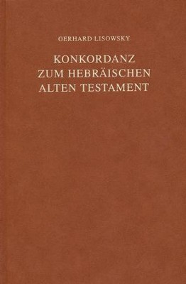 Concordance to the Hebrew Old Testament [KonKordanz Zum  Hebraischen Alten Testament]  -     By: Gerhard Lisowsky