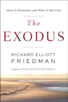 The Exodus  -     By: Richard Elliott Friedman