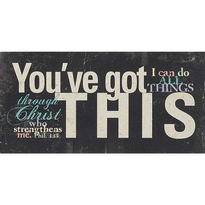 You've Got This Plaque  -