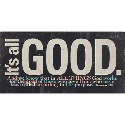 It's All Good Plaque  -