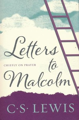 Letters to Malcolm, Chiefly on Prayer  -     By: C.S. Lewis