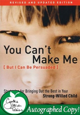 You Can't Make Me (But I Can Be Persuaded), Revised and Updated  - Autographed Edition  -