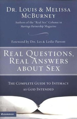 Real Questions, Real Answers about Sex: The Complete Guide to Intimacy as God Intended  -     By: Melissa McBurney