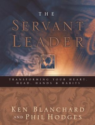 Servant Leader - eBook  -     By: Ken Blanchard, Phil Hodges