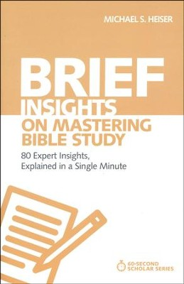 Brief Insights on Mastering Bible Study  -     By: Michael Heiser