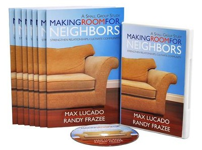 Making Room for Neighbors Small Study Group Kit   -     By: Max Lucado, Randy Frazee