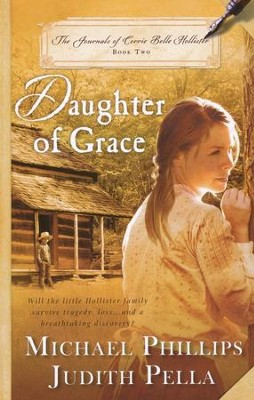 Daughter of Grace, Journals of Corrie Belle Hollister Series #2   - Slightly Imperfect  -     By: Michael Phillips, Judith Pella
