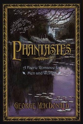 Phantastes: A Faerie Romance for Men and Women   -     By: George MacDonald