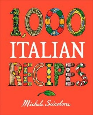 1,000 Italian Recipes  -     By: Michele Scicolone