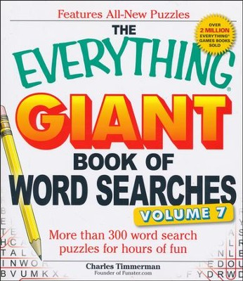 The Everything Giant Book of Word Searches, Volume VII: More than 300 word search puzzles for hours of fun  -     By: Charles Timmerman