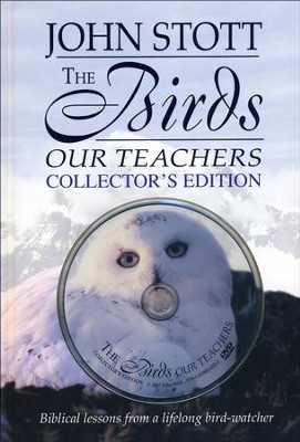 The Birds, Our Teachers--Collector's Edition with DVD   -     By: John Stott