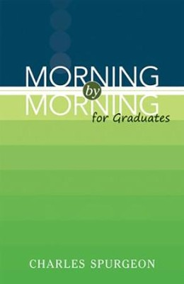 Morning by Morning for Graduates (slightly imperfect)   -     By: Charles H. Spurgeon