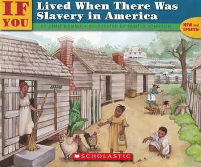 If You Lived When There Was Slavery In America  -     By: Anne Kamma
